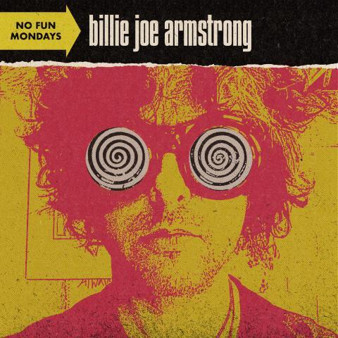 """Billy Joe Armstrong - """"No Fun Mondays"""""""