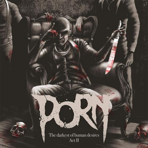 PORN: The Darkest Of Human Desires – Act II