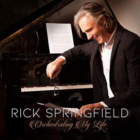 Rick Springfield: Orchestrating My Life